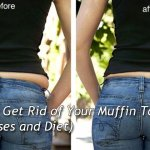 How to Get Rid of Your Muffin Top (Exercises and Diet)