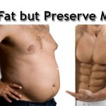 How to Burn Fat but Preserve Muscle