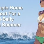 A Simple Home Workout For a Bikini-Belly in the Summer