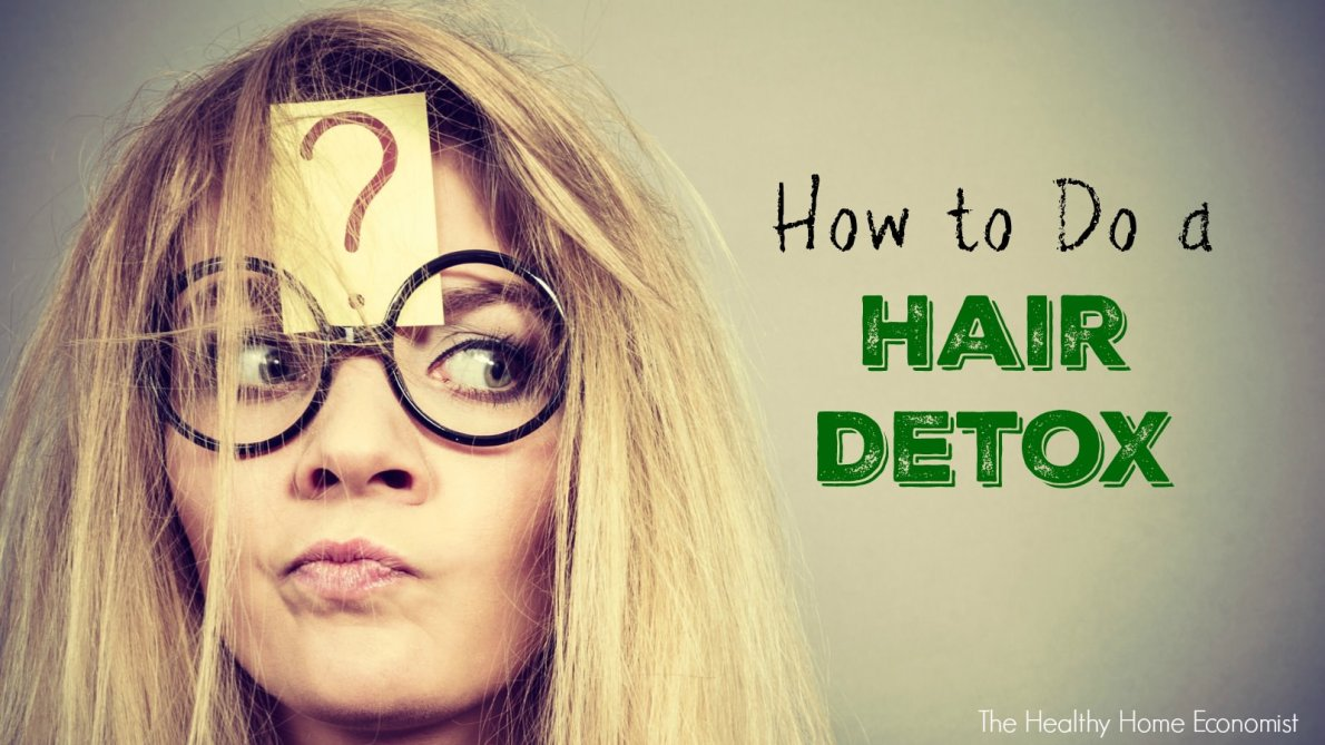 How to Do a Hair Detox for Beautiful Natural Locks - Healthy Home