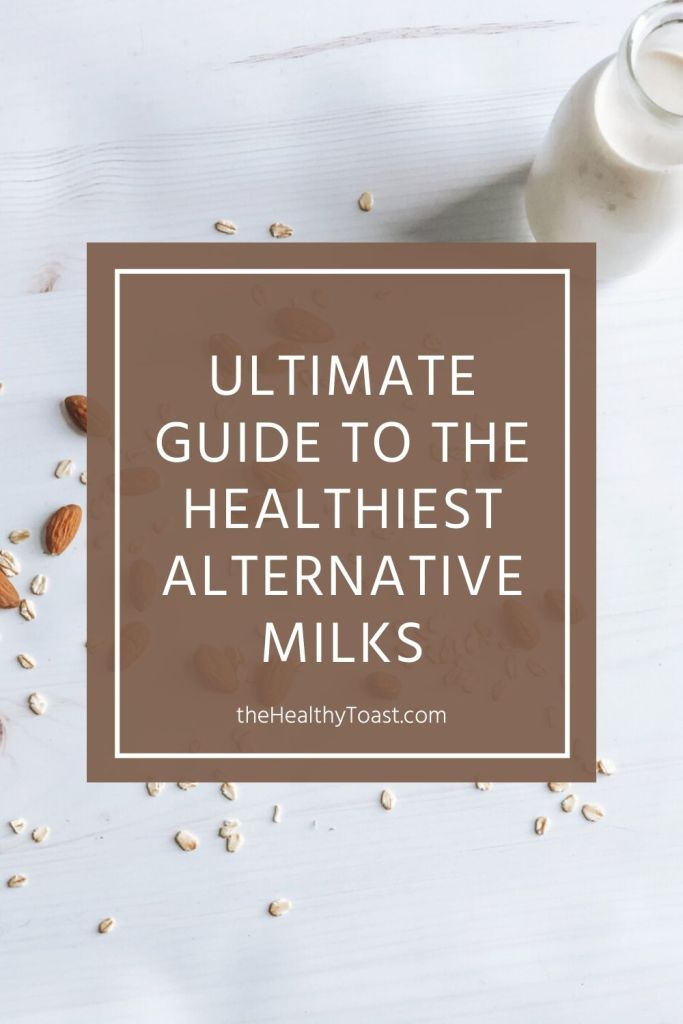 Ultimate Guide to the Healthiest Alternative Milks