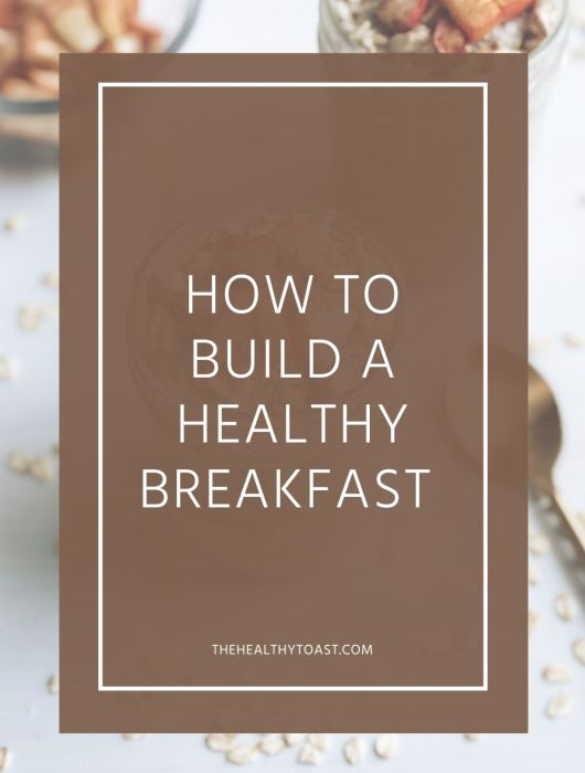 How to build a healthy breakfast