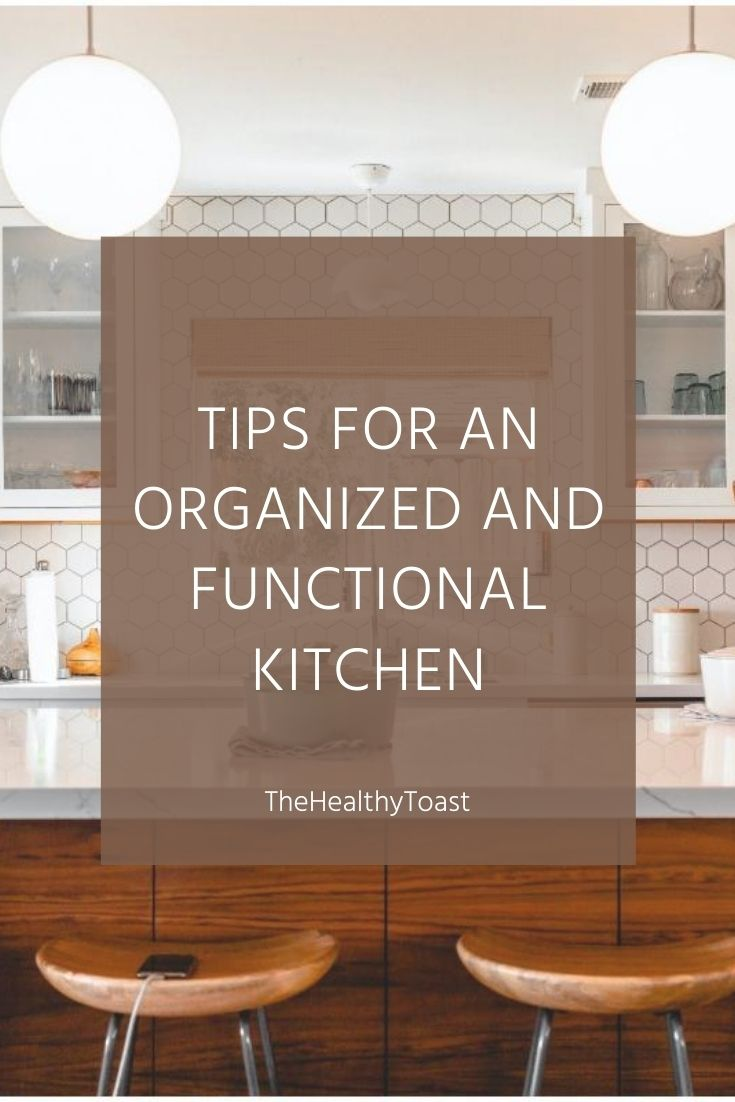 Tips for an Organized and Functional Kitchen