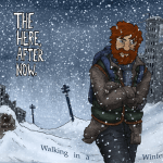 Walking in a Winter Wasteland: Cover. Elliot, wrapped up in winter gear, pushes forward through bouts of snow. Behind him, a desolate city blanketed in snow drifts - empty decrepit apartment blocks with hollow windows, a rusted out car half-buried in snow, telephone poles askew like toothpicks in an over-frosted cake. The text reads: The Here, After Now. Below, in the snow, the title of this particular story: Walking in a Winter Wasteland.