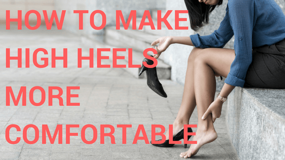 How to make high heels more comfortable title