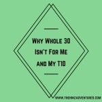 Why Whole 30 Isn't Working For Me and My Type 1 Diabetes