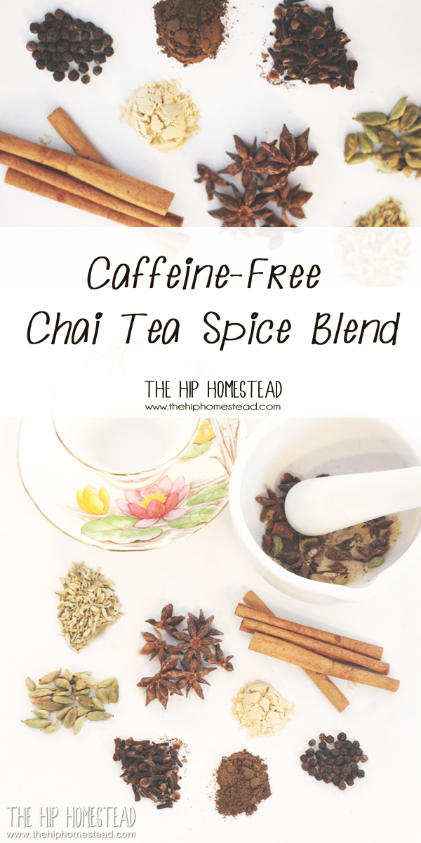 Caffeine Free Chai Tea Spice Blend The Hip Homestead-LP