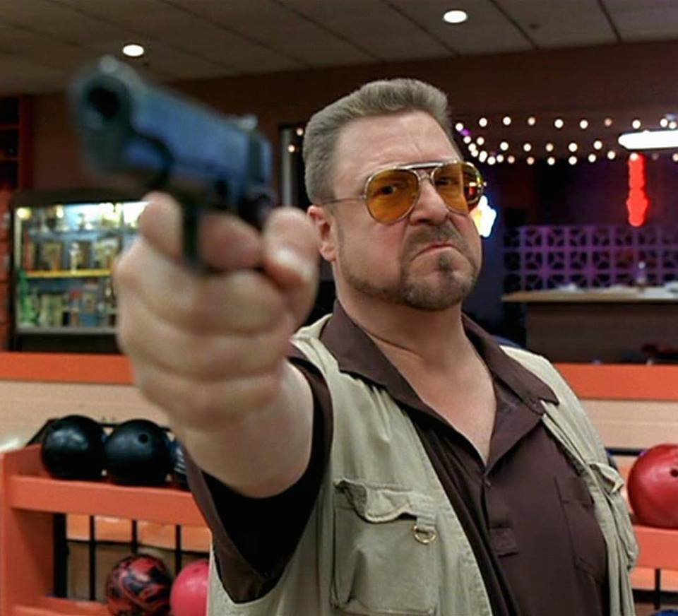 """This is not 'Nam. This is bowling. There are rules."" John Goodman as Walter Sobchak in Coen Brother's 'The Big Lebowski' (1998)."