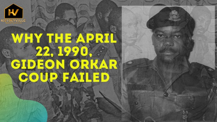 Why the April 22, 1990, Gideon Orkar Coup failed