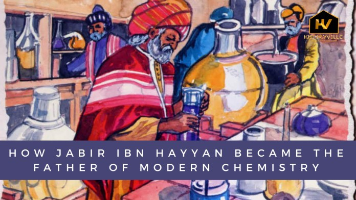 jabir ibn hayyan father of modern chemistry