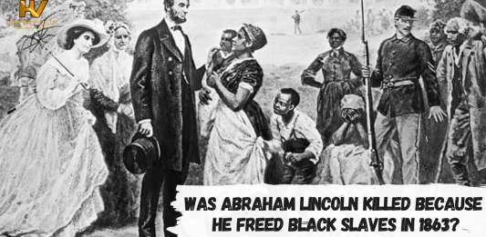 Was Abraham Lincoln Killed Because He Freed Black Slaves in 1863?