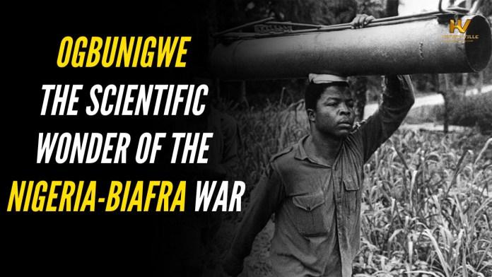 Ogbunigwe: The Scientific Wonder of the Nigeria-Biafra War