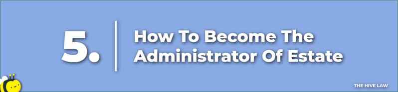 Administrator of Estate - Administrator of Estate Duties - Executor vs Administrator - Administrator vs Executor