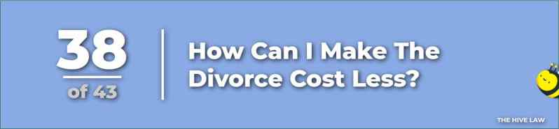 Cheap Divorce - How to Have a Cheap Divorce - How Much Does It Cost For A Divorce