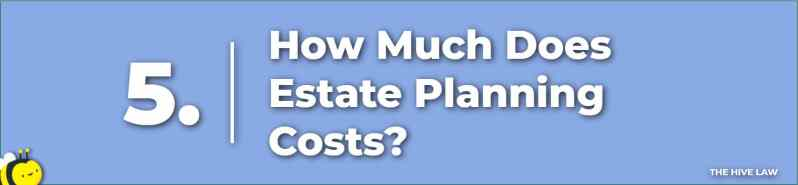 How Much Does Estate Planning Cost - Estate Plan Cost - Estate Attorney Near Me - Estate Planning Costs - Estate Planning Attorneys
