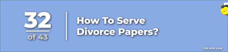 How To Serve Divorce Papers - How To Respond To Divorce Papers - questions to ask divorce attorneys