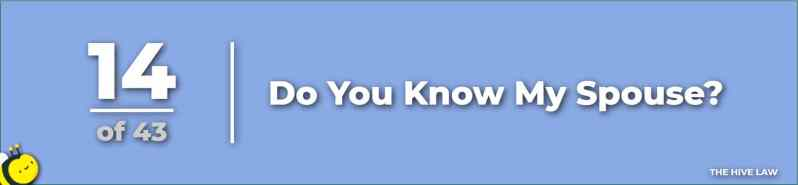 Knowing The Spouse - questions to ask divorce lawyer first meeting - what to ask a divorce lawyer