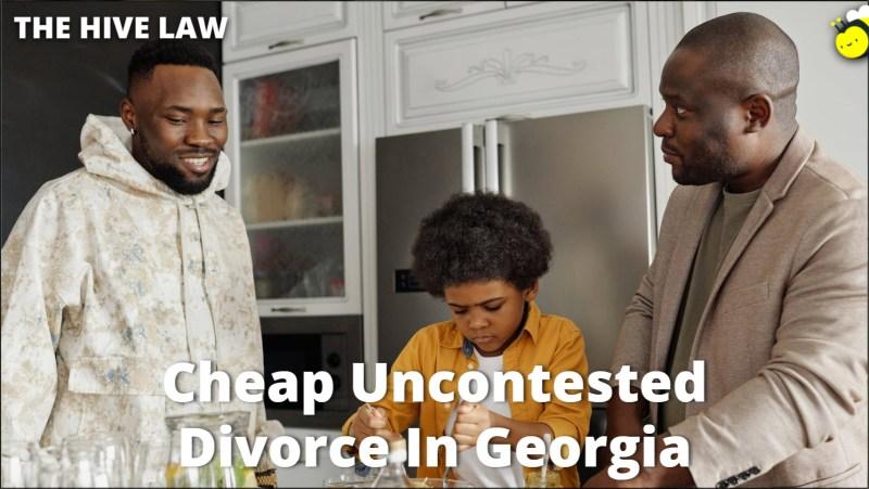 Cheap Uncontested Divorce In Georgia