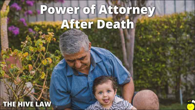 Power Of Attorney After Death - Does Power Of Attorney End At Death - Using Power Of Attorney After Death - When Does POA End