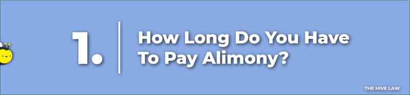 How Long Do You Have To Pay Alimony