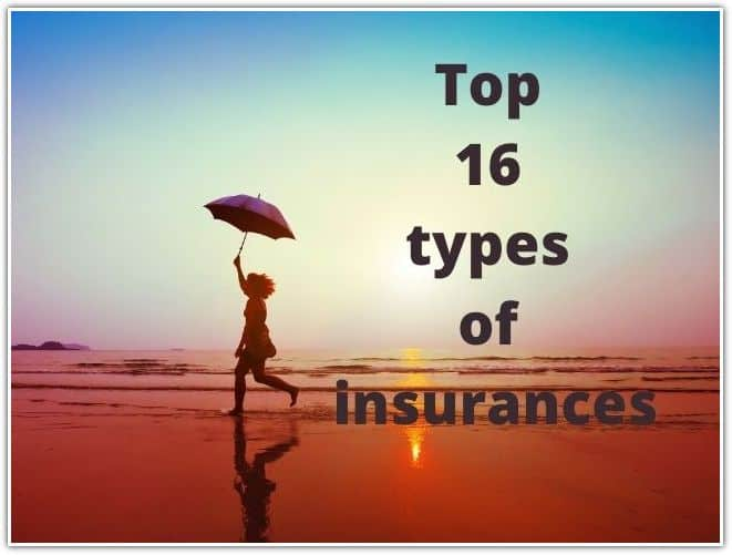 Top 16 Common types of insurances