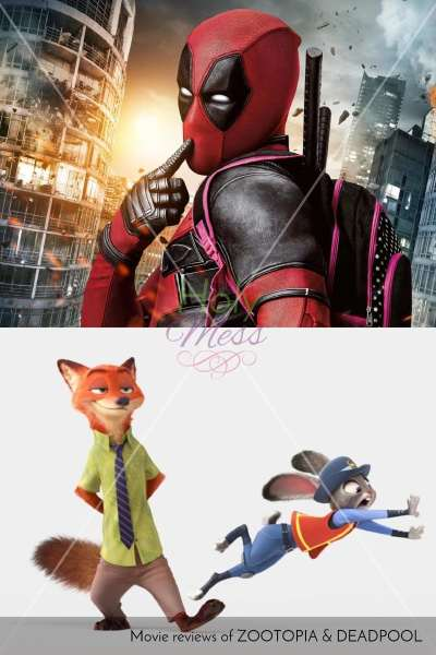 Movie Reviews of Zootopia and Deadpool The Holy Mess