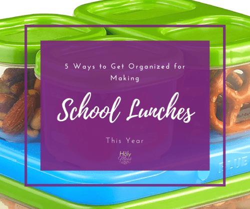 5 Ways to Get Organized for Making School Lunches This Year