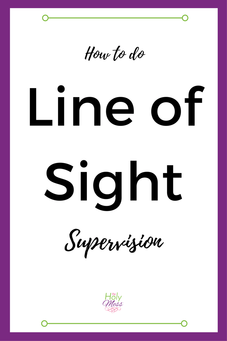 How to Do Line of Sight Supervision #specialneeds #parenting #autism #attachment