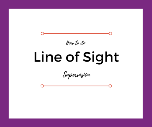 How to Do Line of Sight Supervision