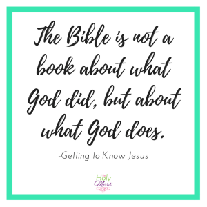 The Bible is not a book about what God did, but about what God does.