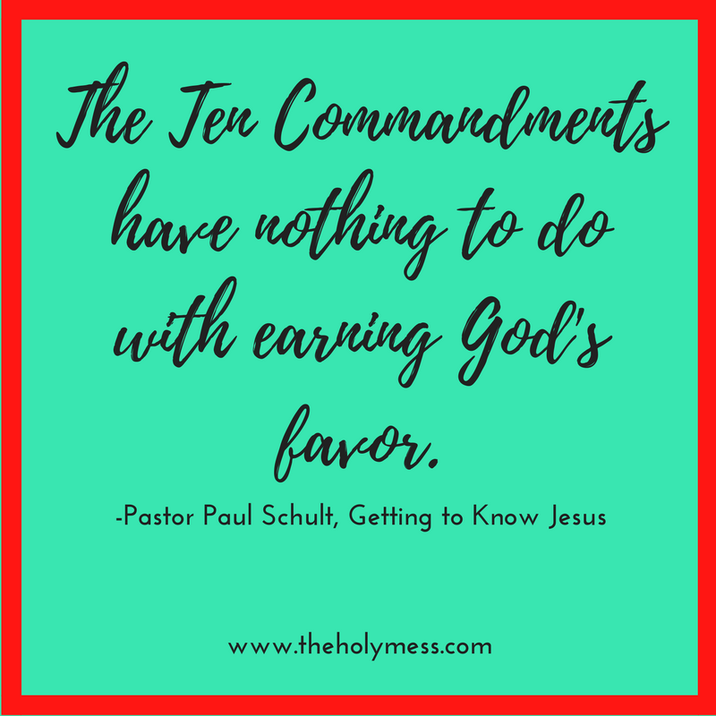 The Ten Commandments have nothing to do with earning God's favor.