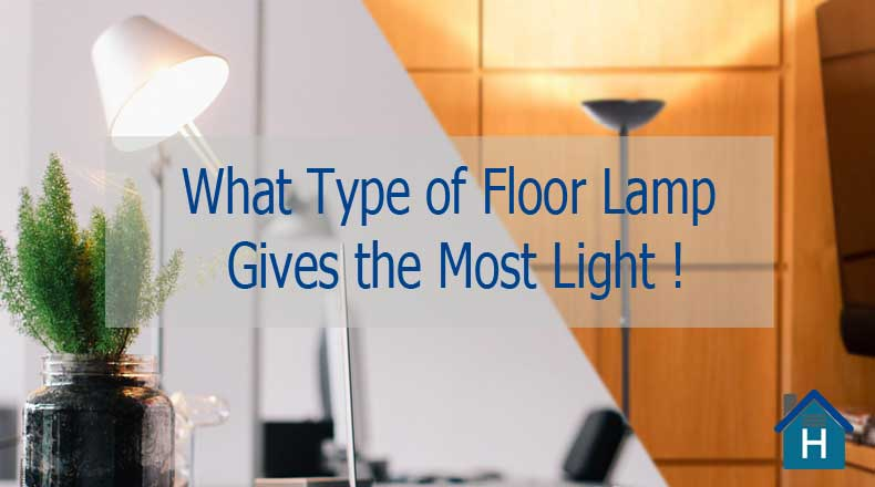 What Type of Floor Lamp Gives the Most Light