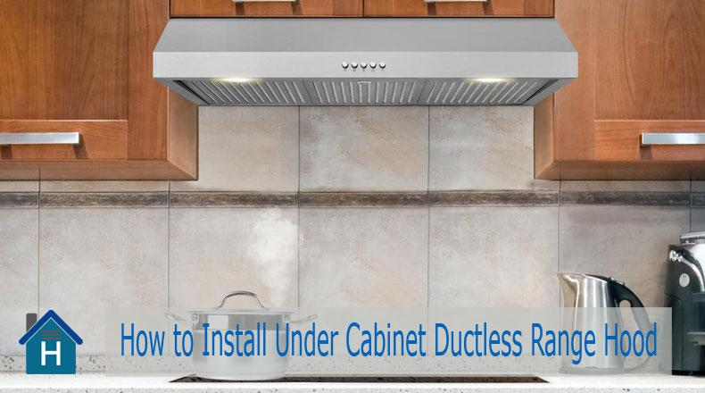 How to Install Under Cabinet Ductless Range Hood