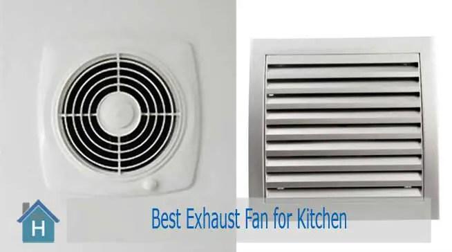 Best Exhaust Fan for Kitchen