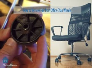 How to Remove Hair from Office Chair Wheels