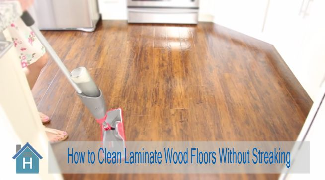 How to Clean Laminate Wood Floors Without Streaking