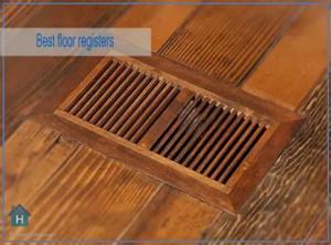 Best floor registers for wood floors