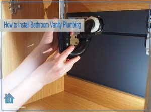 How to Install Bathroom Vanity Plumbing