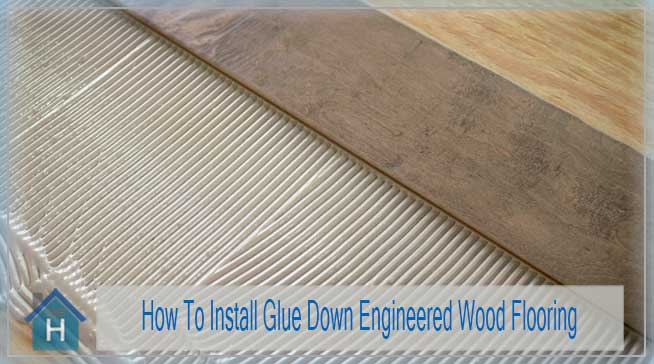 How To Install Glue Down Engineered Wood Flooring On Concrete