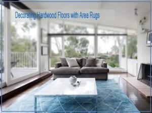 Decorating Hardwood Floors with Area Rugs