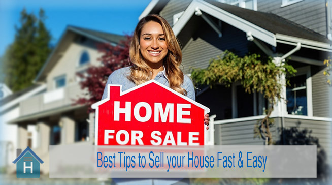 Best Tips to Sell your House Fast & Easy