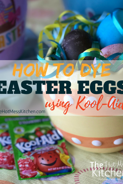 easter eggs kool aid - the hot mess kitchen