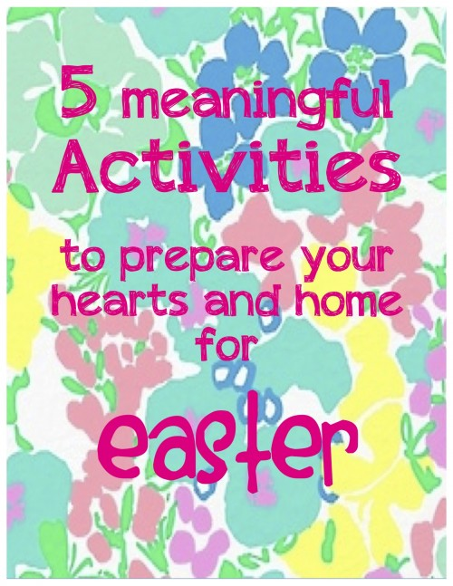 6 Activities to spiritually prepare your family for Easter