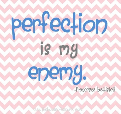 perfection is my enemy printable {the House of Hendrix}