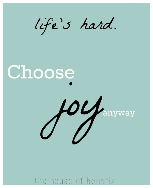 Quotes About Joy In Life: When Life Doesn't Look Like You Think It Should. Keep