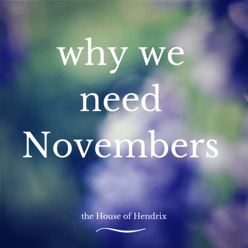 why we need November