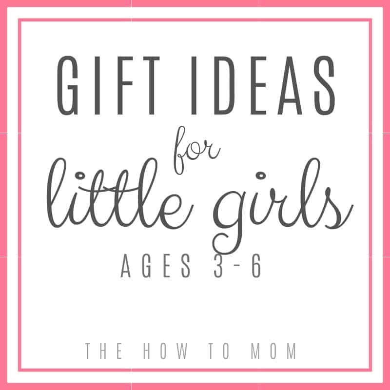 gift ideas for little girls ages 3-6