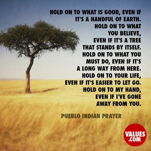 Quote | Home, Pueblo Indian Prayer, Family & Love, values.com 12/22/14 #passiton