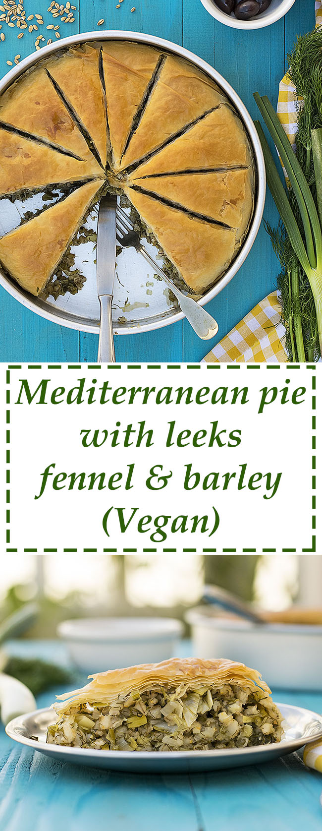 Mediterranean leek, fennel and barley pie (Vegan) 6