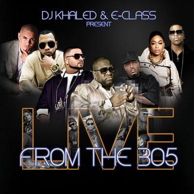 DJ Khaled E-Class present Live from the 305